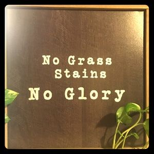 "Cute sign ""No Grass Stains No Glory"" Wall Art"